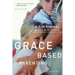 Grace Based Parenting : Set Your Family Free by Tim Kimmel (2005, Paperback)